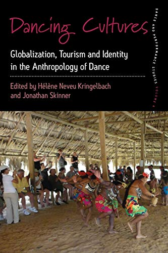 9781782385226: Dancing Cultures: Globalization, Tourism and Identity in the Anthropology of Dance (Dance and Performance Studies)