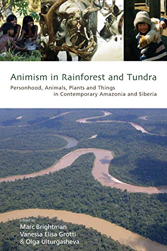 9781782385240: Animism in Rainforest and Tundra: Personhood, Animals, Plants and Things in Contemporary Amazonia and Siberia