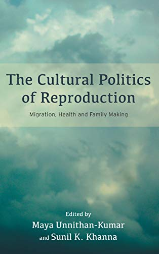The Cultural Politics of Reproduction: Migration, Health: Edited by Maya