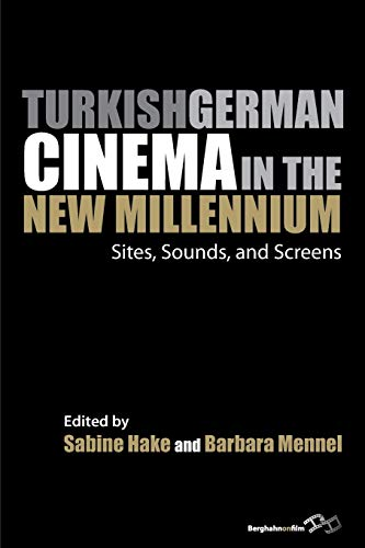 9781782386650: Turkish German Cinema in the New Millennium: Sites, Sounds, and Screens (Film Europa)