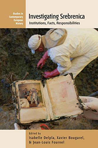 9781782386728: Investigating Srebrenica: Institutions, Facts, Responsibilities (Contemporary European History)
