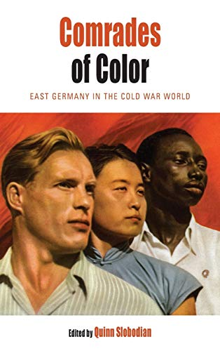 9781782387053: Comrades of Color: East Germany in the Cold War World (Protest, Culture & Society)