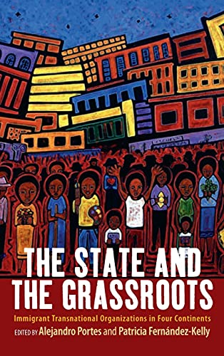 9781782387343: The State and the Grassroots: Immigrant Transnational Organizations in Four Continents