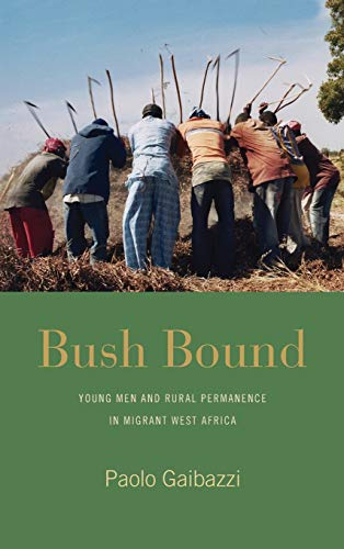 9781782387794: Bush Bound: Young Men and Rural Permanence in Migrant West Africa