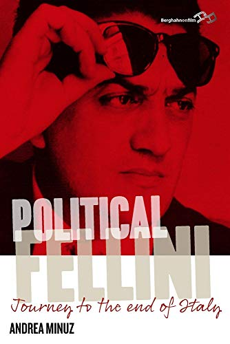 9781782388197: Political Fellini: Journey to the End of Italy
