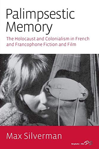 9781782389002: Palimpsestic Memory: The Holocaust and Colonialism in French and Francophone Fiction and Film