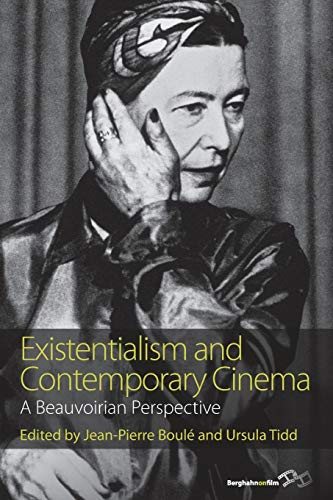 9781782389033: Existentialism and Contemporary Cinema: A Beauvoirian Perspective