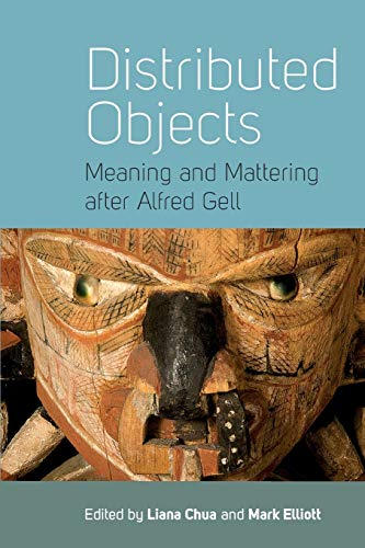 9781782389132: Distributed Objects: Meaning and Mattering after Alfred Gell