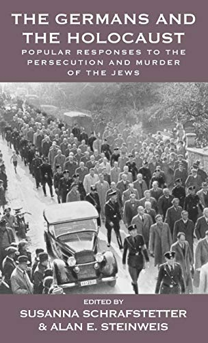 9781782389521: The Germans and the Holocaust: Popular Responses to the Persecution and Murder of the Jews (Vermont Studies on Nazi Germany and the Holocaust)