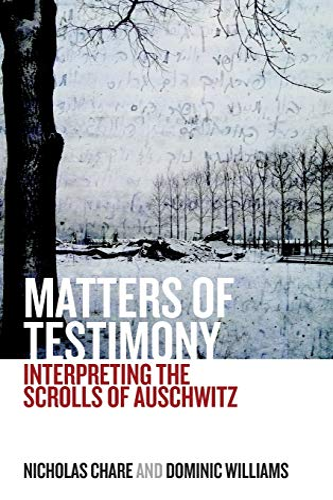 9781782389989: Matters of Testimony: Interpreting the Scrolls of Auschwitz