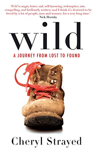 Wild: A Journey from Lost to Found (Paperback): Cheryl Strayed