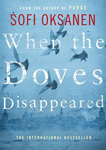When the Doves Disappeared: Oksanen, Sofi