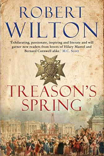 Treason's Spring: A sweeping historical epic for: Robert Wilton