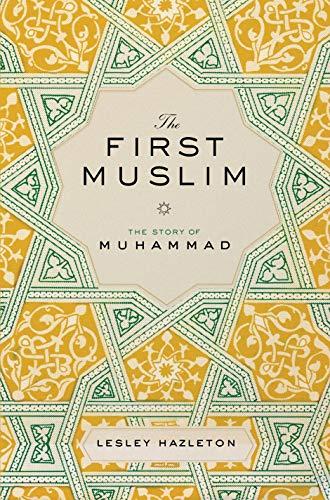 lesley hazleton the first muslim the story of muhammad pdf