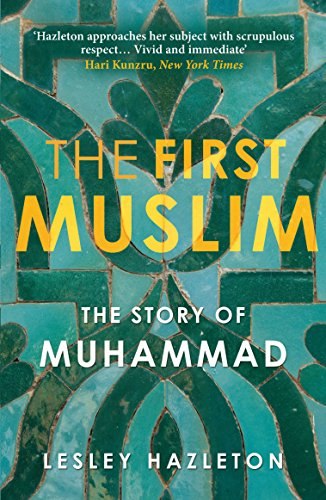 9781782392323: The First Muslim: The Story of Muhammad