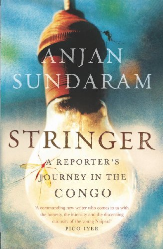 9781782392477: Stringer: A Reporter's Journey in the Congo