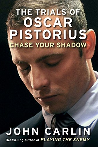 9781782393276: Chase Your Shadow: The Trials of Oscar Pistorius