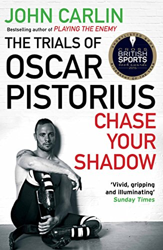 9781782393290: Chase Your Shadow: The Trials of Oscar Pistorius