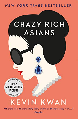 9781782393320: Crazy Rich Asians: The international bestseller, now a major film in 2018 (Crazy Rich Asians, 1)