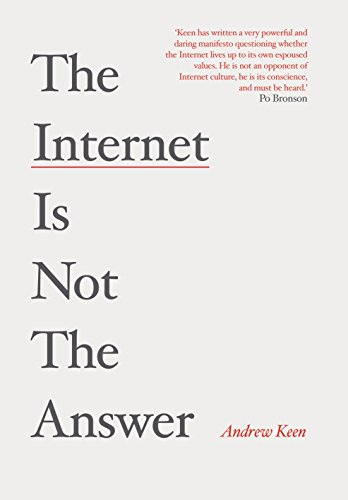 9781782393412: The Internet is Not the Answer