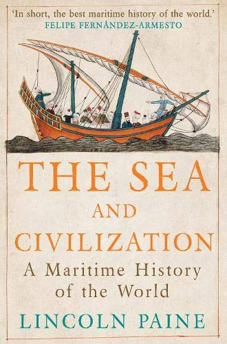 9781782393580: The Sea and Civilization: A Maritime History of the World