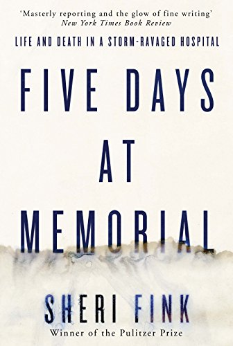 9781782393740: Five Days at Memorial: Life and Death in a Storm-ravaged Hospital