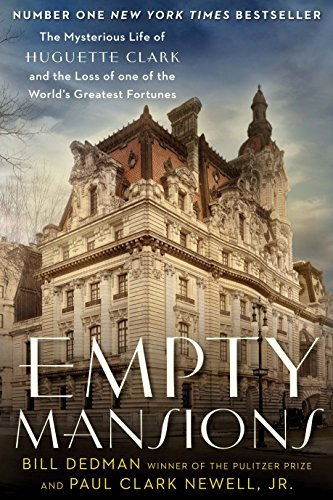 9781782394761: Empty Mansions: The Mysterious Life of Huguette Clark and the Loss of One of the World's Greatest Fortunes