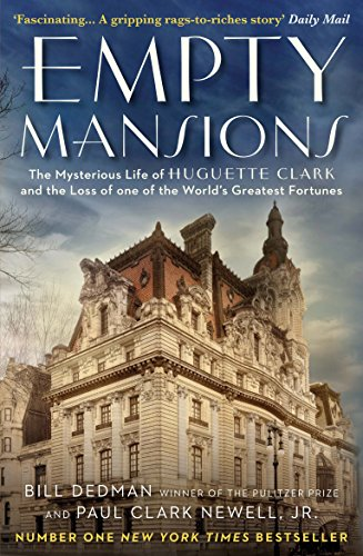 9781782394785: Empty Mansions: The Mysterious Story of Huguette Clark and the Loss of One of the World's Greatest Fortunes