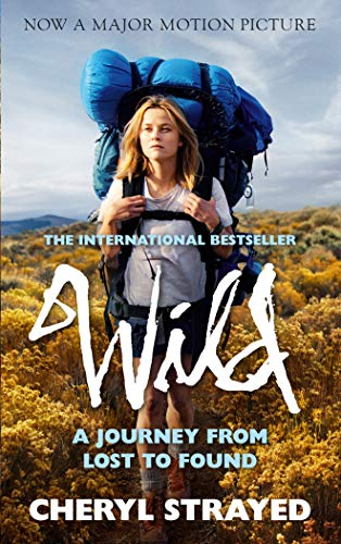 9781782394877: Wild: A Journey from Lost to Found