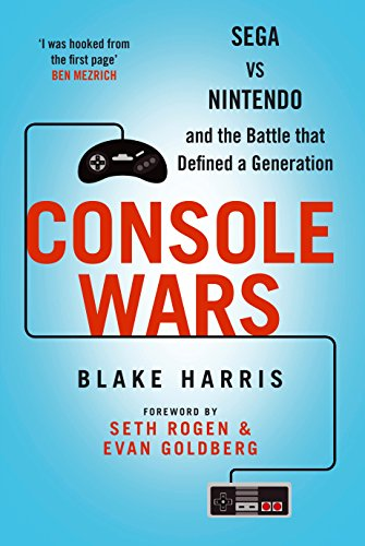 9781782395270: Console Wars: Sega, Nintendo, and the Battle That Defined a Generation