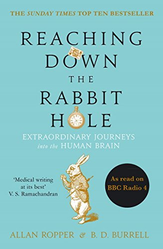 9781782395508: Reaching Down the Rabbit Hole: Extraordinary Journeys into the Human Brain
