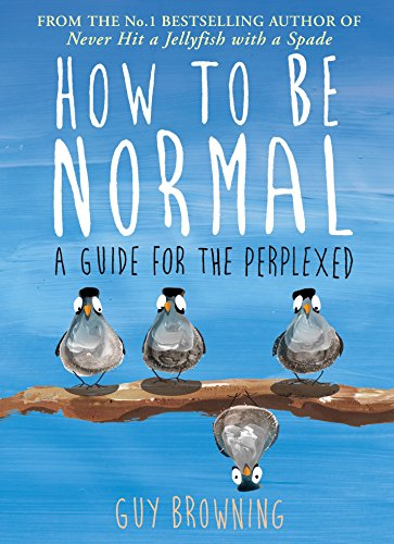 9781782395829: How to Be Normal: A Guide for the Perplexed