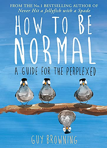 9781782395843: How to Be Normal: A Guide for the Perplexed