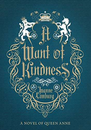 9781782395850: A Want of Kindness: A Novel of Queen Anne