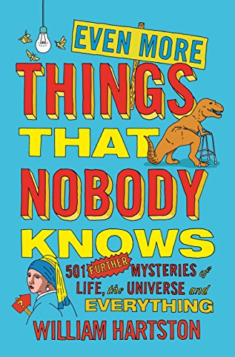 9781782396109: Even More Things That Nobody Knows: 501 Further Mysteries of Life, the Universe and Everything