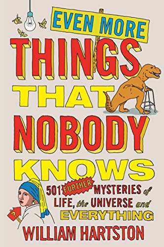 9781782396123: Even More Things that Nobody Knows: 501 Further Mysteries of Life, the Universe and Everything