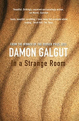 9781782396291: In a Strange Room: SHORTLISTED FOR THE MAN BOOKER PRIZE 2010