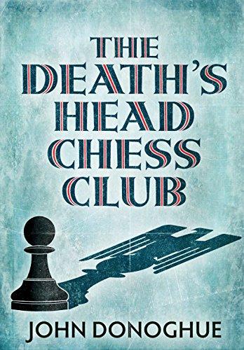 The Death's Head Chess Club: Donoghue, John