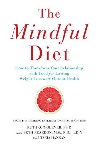 9781782396499: The Mindful Diet: How to Transform Your Relationship to Food for Lasting Weight Loss and Vibrant Health