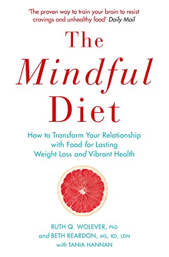 9781782396666: The Mindful Diet: How to Transform Your Relationship to Food for Lasting Weight Loss and Vibrant Health