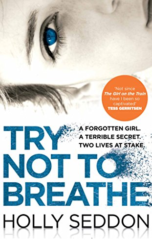 9781782396703: Try Not to Breathe: Gripping psychological thriller bestseller and perfect holiday read