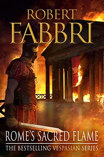 ROME'S SACRED FLAME - VESPASION BOOK 8: FABBRI Robert