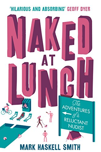 9781782397151: Naked At Lunch: The Adventures of a Reluctant Nudist