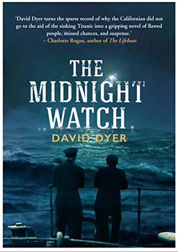 9781782397809: The Midnight Watch: A gripping novel of the SS Californian, the ship that failed to aid the sinking Titanic