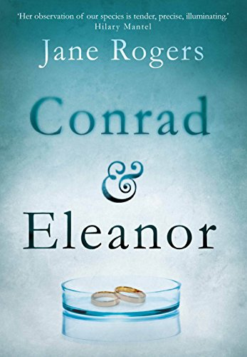 9781782397922: Conrad & Eleanor: a drama of one couple's marriage, love and family, as they head towards crisis