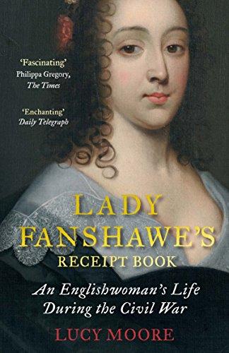 9781782398127: Lady Fanshawe's Receipt Book: An Englishwoman's Life During the Civil War