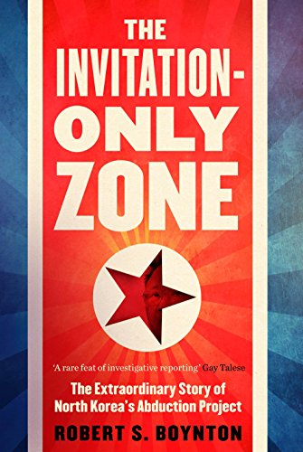 9781782398486: The Invitation-Only Zone: The Extraordinary Story of North Korea's Abduction Project