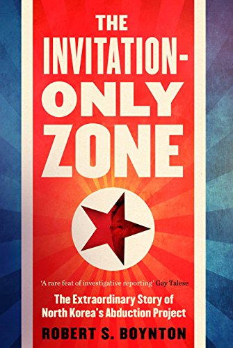 9781782398509: The Invitation-Only Zone: The Extraordinary Story of North Korea's Abduction Project