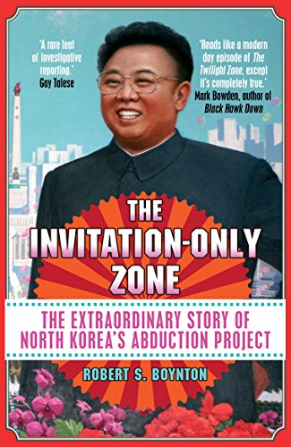 9781782398523: The Invitation-Only Zone: The Extraordinary Story of North Korea's Abduction Project