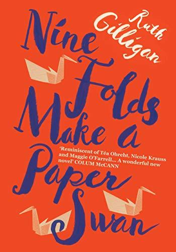 9781782398561: Gilligan, R: Nine Folds Make a Paper Swan